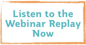 Listen to the Webinar Replay Now