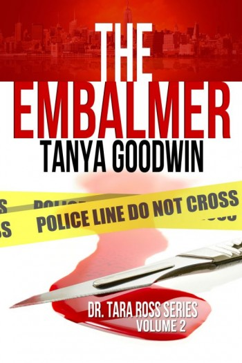 The Embalmer (Dr. Tara Ross seies) (Volume 2)