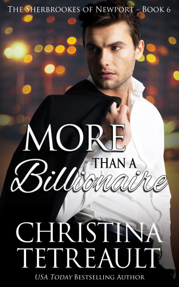 More Than A Billionaire (The Sherbrookes of Newport, #6)