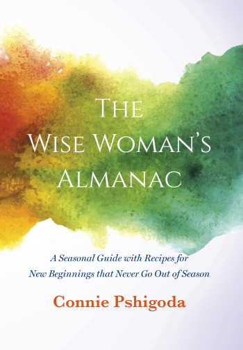 The Wise Woman's Almanac: A Seasonal Guide with Recipes for New Beginnings