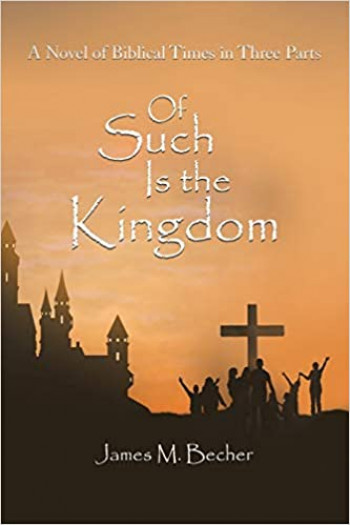 Of Such Is The Kingdom—Biblical Times