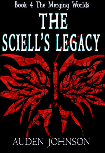 The Sciell's Legacy: Book 4 of The Merging World Series
