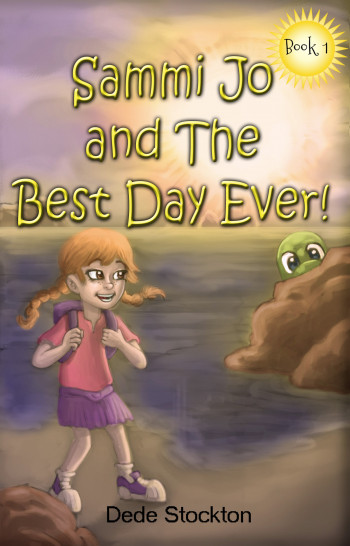 Sammi Jo and The Best Day Ever! (Sammi Jo Adventure Series, Book 1)