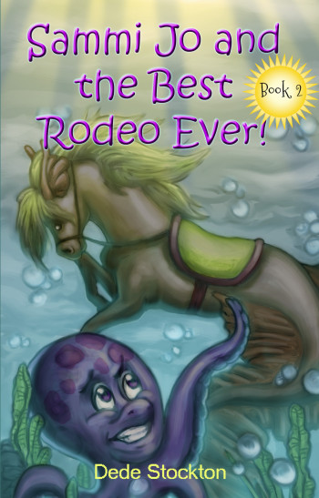 Sammi Jo and the Best Rodeo Ever! (Sammi Jo Adventure Series, Book 2)