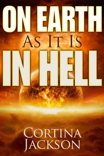 Introduction of On Earth As It Is In Hell