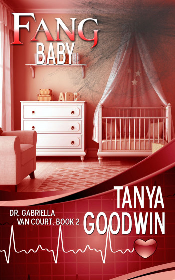 Fang Baby-Dr. Gabriella Van Court Book Two 2
