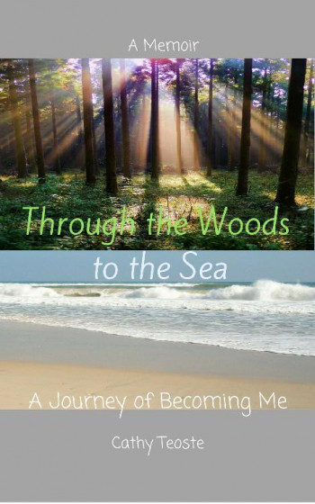 Through the Woods to the Sea A Journey of Becoming Me