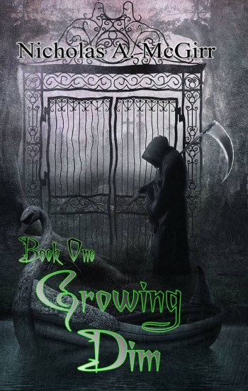 Book One: Growing Dim
