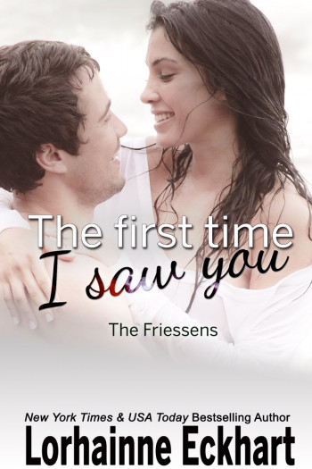 The First Time I Saw You: The Friessens