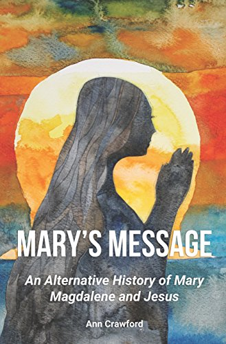 Mary's Message: The Story of Mary Magdalene and Yeshua ben Yosef