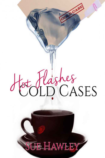 Hot Flashes/Cold Cases Chapter 1