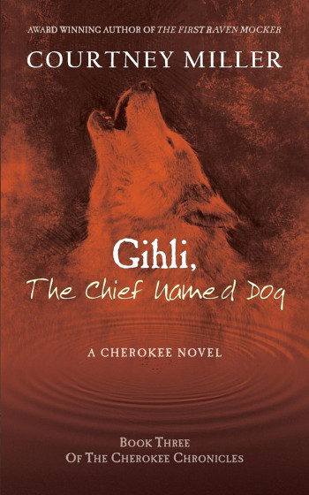 Gihli The Chief Named Dog: Book 3 of the Cherokee Chronicles