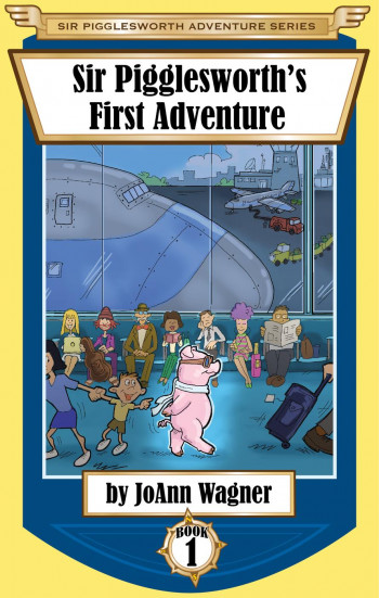 Sir Pigglesworth's First Adventure (Sir Pigglesworth Adventure Series, #1)