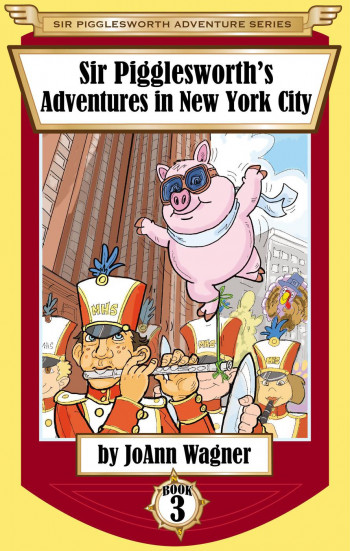 Sir Pigglesworth's Adventures in New York City (Sir Pigglesworth Adventure Series, #3)