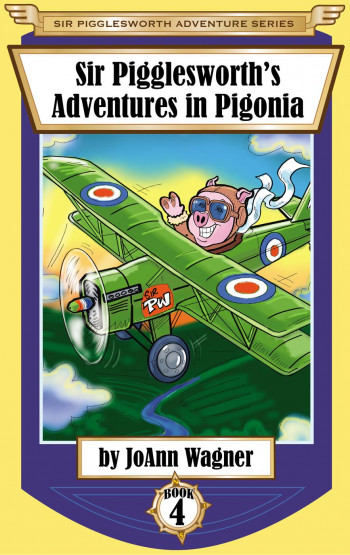Sir Pigglesworth's Adventures in Pigonia (Sir Pigglesworth Adventure Series, #4)