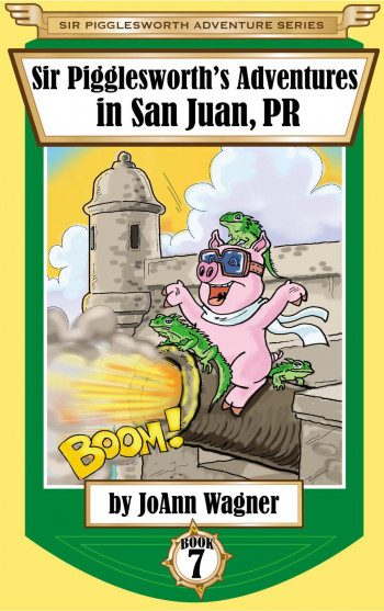 Sir Pigglesworth's Adventures in San Juan, PR (Sir Pigglesworth Adventure Series, #7)