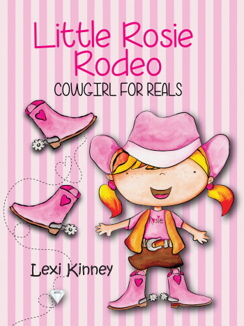 Little Rosie Rodeo: Cowgirl For Reals