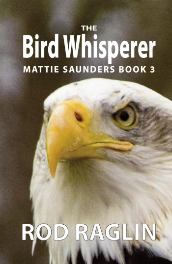 The Bird Whisperer (Mattie Saunders Series, #3)