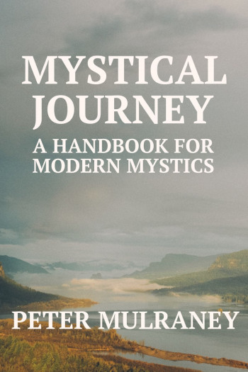 Mystical Journey: A Handbook for Modern Mystics