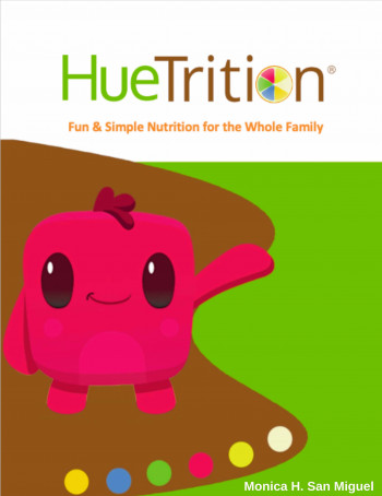 HueTrition: Fun & Simple Nutrition for the Whole Family