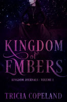 Kingdom of Embers Volume 1
