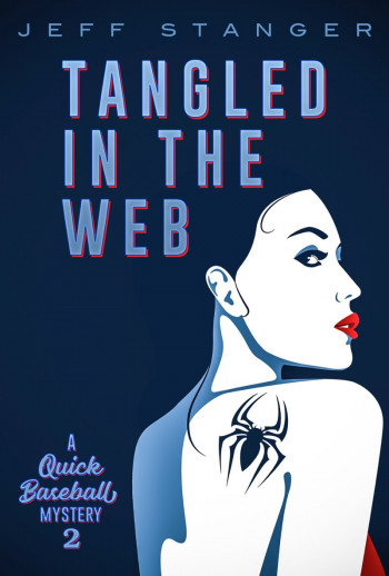 Tangled In The Web: A Quick Baseball Mystery #2