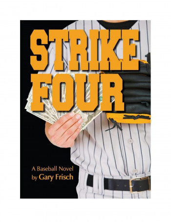 Strike Four: A Baseball Novel