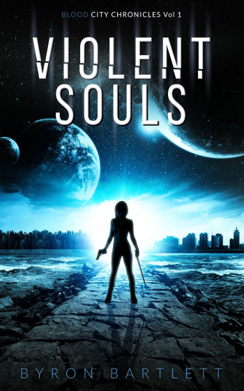 Violent Souls (Blood City Chronicles, Book 1)