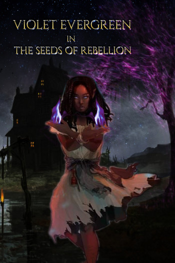 Violet Evergreen in the seeds of rebellion