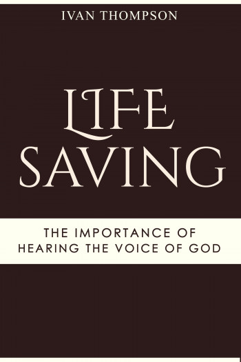 Life Saving The Importance of Hearing the Voice of God