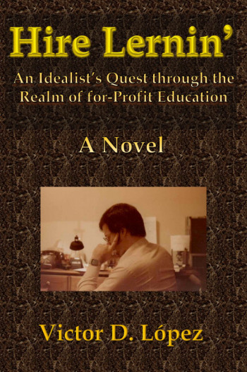 Hire Lernin' An Idealist's Quest Through the Realm of for-Profit Education