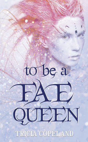 to be a Fae Queen
